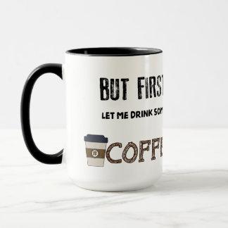 しかし最初に私を#COFFEEを飲むことを許可して下さい マグカップ