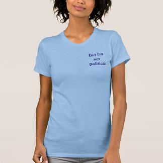 しかし私はpolictical女性Tuferワイシャツではないです Tシャツ