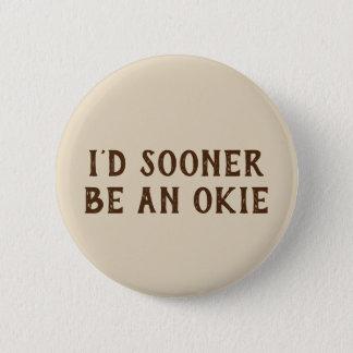 すぐにOkieオクラホマのユーモアがあって下さい 5.7cm 丸型バッジ