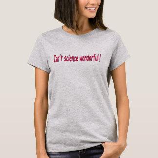 すばらしい科学はありません! Tシャツ