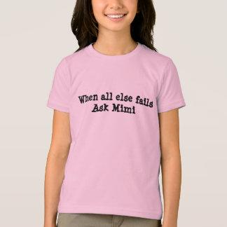 """""""すべてが失敗するときMimi""""をワイシャツ頼んで下さい Tシャツ"""