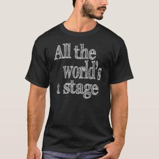 すべての世界はステージの引用文です Tシャツ