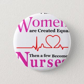 すべての女性は作成された同輩ですそれから少数によってがNursになる 5.7cm 丸型バッジ