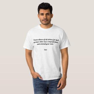 """""""すべての美徳の沈黙を選んで下さい、なぜならそれによって聞きます Tシャツ"""