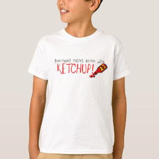 すべてはケチャップとよりよく味がします Tシャツ