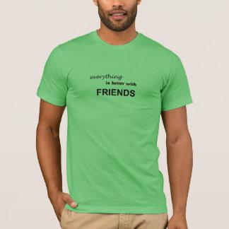 すべては友人とよりよいです Tシャツ