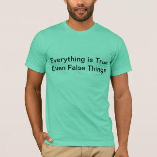 すべては本当のティーです Tシャツ