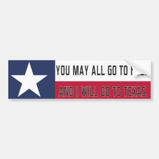 すべて地獄行きだかもしれなく、私はテキサス州に行きます バンパーステッカー