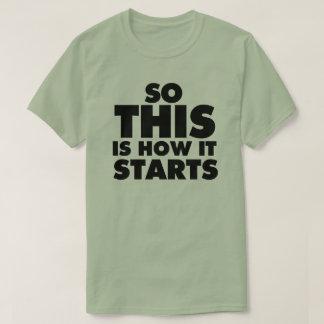 """""""そうこれは""""軽いティーをいかに始めるかです Tシャツ"""
