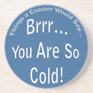 そう冷たいコースターです コースター
