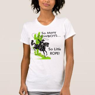 そう多くのカウボーイ…そう少しロープ! Tシャツ