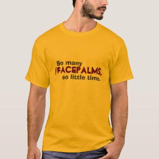 そう多くの/facepalms..。 tシャツ