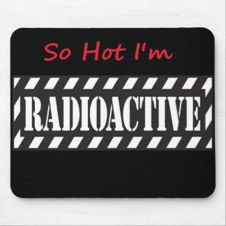 そう熱い私は放射性です マウスパッド