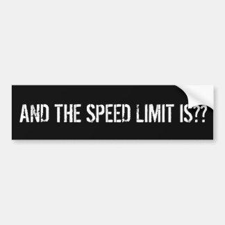 そして制限速度はありますか。か。 急な動きの運転者 バンパーステッカー