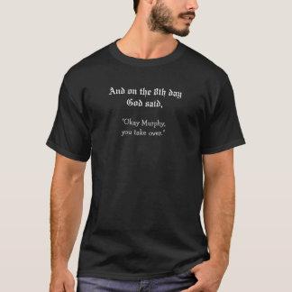 """そして第8日に神は言いました、""""良いマーフィー… """" Tシャツ"""
