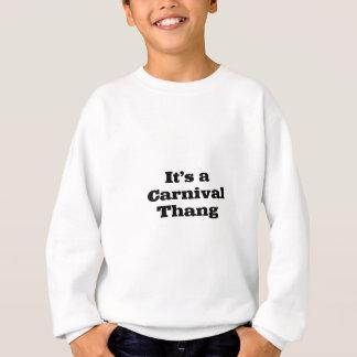 そのカーニバルThang スウェットシャツ