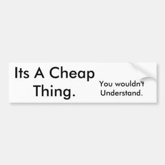 その安い事。、理解しません バンパーステッカー