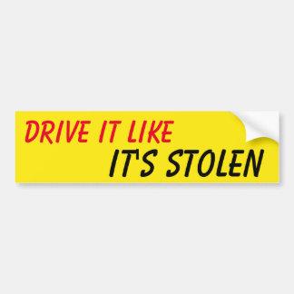 それがそれを好むドライブは盗みました バンパーステッカー