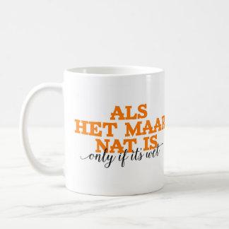 それがぬれたオランダの単語であるときだけNat. Als曳光付き高性能爆発Maarは/あります コーヒーマグカップ