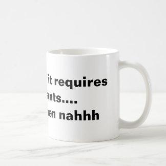 それがズボンの…そしてnahhhを要求すれば コーヒーマグカップ