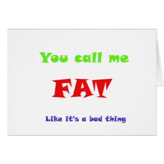 それが悪い事であるように私をFATと電話します カード