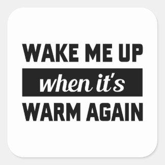 それが暖かいとき私を目覚めさせて下さい スクエアシール