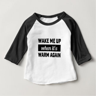 それが暖かいとき私を目覚めさせて下さい ベビーTシャツ