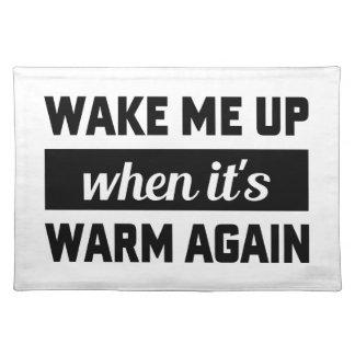 それが暖かいとき私を目覚めさせて下さい ランチョンマット