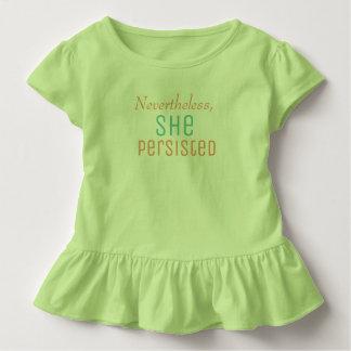 それにもかかわらず彼女は主張しました トドラーTシャツ