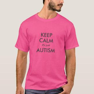 それによってがちょうど自閉症である平静を保って下さい Tシャツ