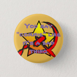 """""""""""それのようなcommieが""""悪い事""""ボタンであることを言います 缶バッジ"""
