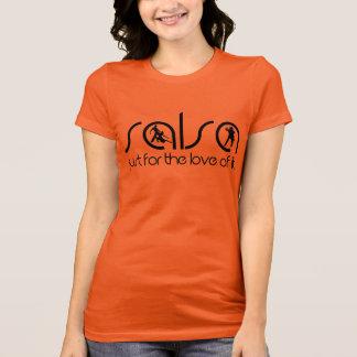 それの愛のためのサルサ-ちょうどTシャツ Tシャツ