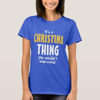 それはあなたが理解しないクリスティーナの事です Tシャツ