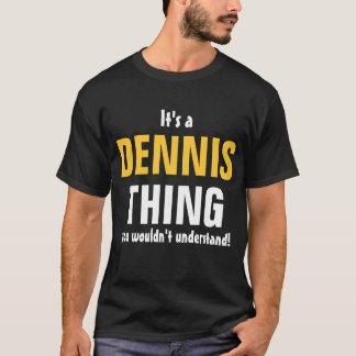 それはあなたが理解しないデニスの事です Tシャツ