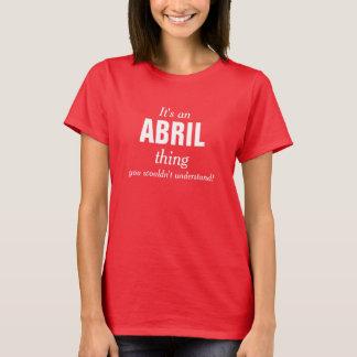 それはあなたが理解しないAbrilの事です Tシャツ