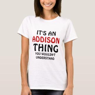 それはあなたが理解しないAddisonの事です Tシャツ