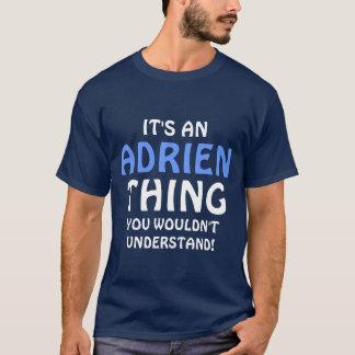 それはあなたが理解しないAdrienの事です Tシャツ