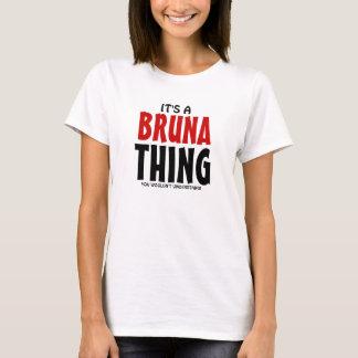 それはあなたが理解しないBrunaの事です Tシャツ