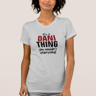 それはあなたが理解しないDaniの事です! Tシャツ