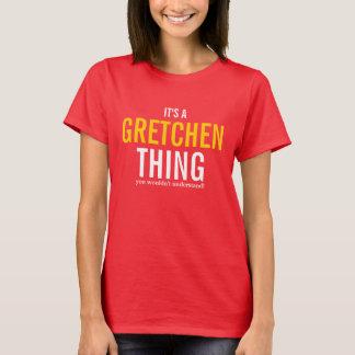 それはあなたが理解しないGretchenの事です Tシャツ