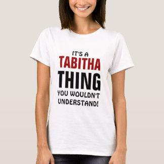 それはあなたが理解しないTabithaの事です Tシャツ
