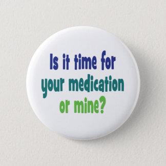 それはあなたの薬物または鉱山の時間ですか。 5.7CM 丸型バッジ