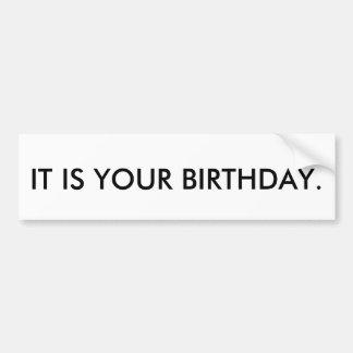 それはあなたの誕生日です バンパーステッカー