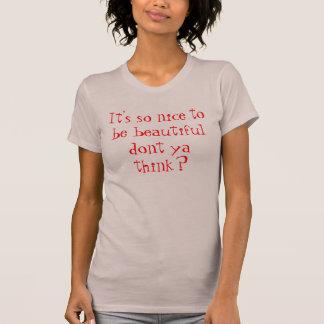 それはあります従って美しい素晴らしいyaは考えませんか。 tシャツ