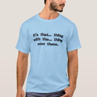 それはこと……事の事向こうにです。 Tシャツ