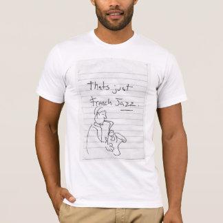 それはちょうどフランスのなジャズです Tシャツ