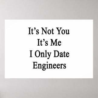 それはによって私Iの日付エンジニアだけであるではないです ポスター