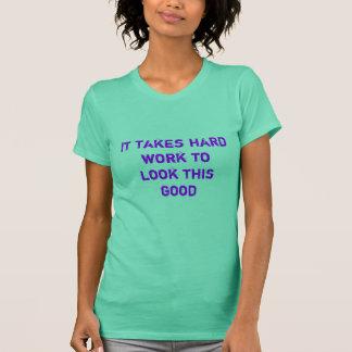 それはよいこれを見るためにハードワークを取ります Tシャツ