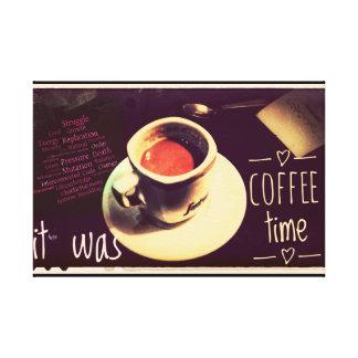 それはコーヒー時間…でした(壁の芸術) キャンバスプリント