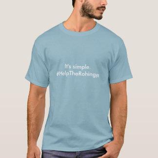 それはシンプルです。 #HelpTheRohingya Tシャツ